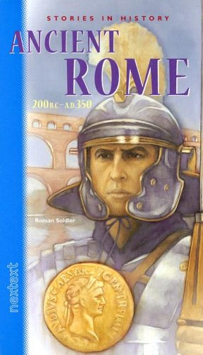 Nextext Stories in History: Student Text Ancient Rome, 200 B.C.-A.D. 350
