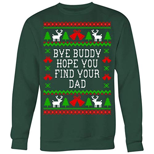 Amazoncom Bye Buddy Hope You Find Your Dad Elf Quote Unisex