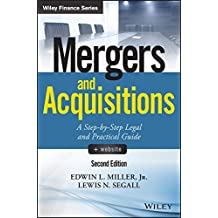 Mergers and Acquisitions, + Website: A Step-by-Step Legal and Practical Guide