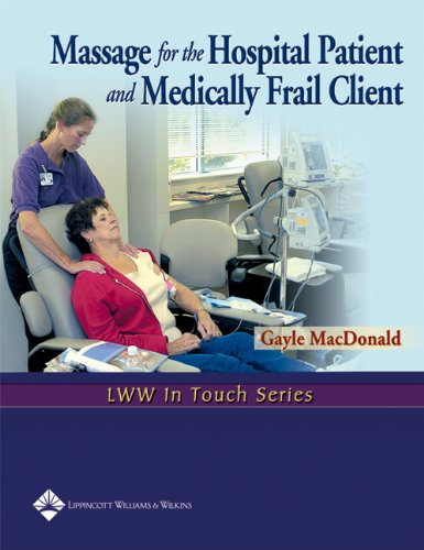 - Massage for the Hospital Patient and Medically Frail Client (LWW In Touch Series)