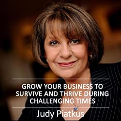 Grow Your Business to Survive and Thrive During Challenging Times