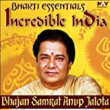 Bhakti Essentials from Incredible India - Bhajan Samrat Anup Jalota