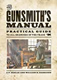 The Gunsmith's Manual: Practical Guide to All