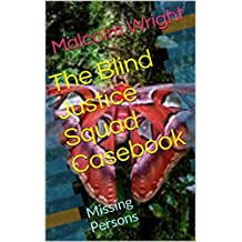 The Blind Justice Squad Casebook: Missing Persons