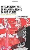 Novel Perspectives on German-Language Comics Studies: History, Pedagogy, Theory