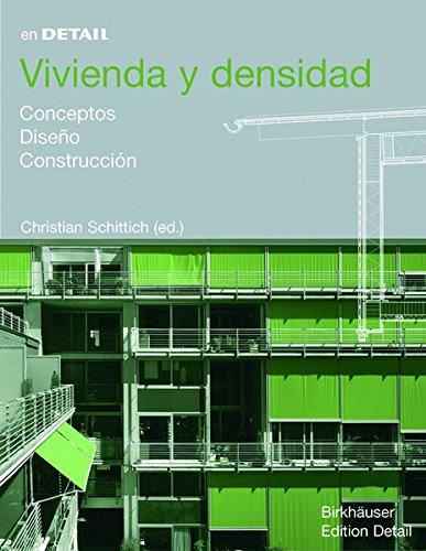 Descargar Libro Vivienda Y Densidad: Conceptos, Diseno, Construccion Christian Schittich