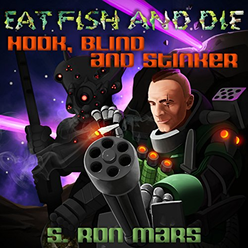 Hook, Blind and Stinker: Eat Fish and Die, Book 3