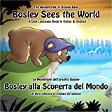 Bosley Sees the World: A Dual Language Book in Italian and English (The Adventures of Bosley Bear 1)