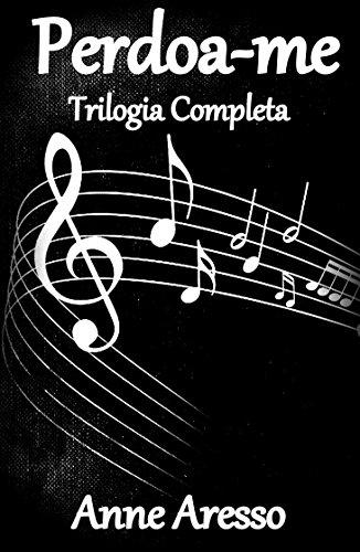 Perdoa-me: Trilogia Completa