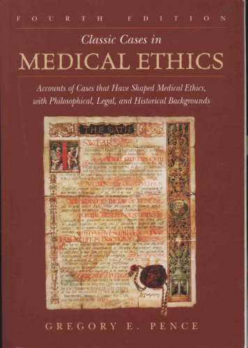 Classic Cases in Medical Ethics Accounts of Cases That Have Shaped Medical Ethicswith PhilosophicalLegaland Historical Backgrounds 4th ed (Classic Cases In Medical Ethics compare prices)
