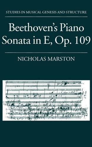 Beethoven's Piano Sonata in E, Op. 109 (Studies In Musical Genesis, Structure, and Interpretation) by Brand: Oxford University Press, USA