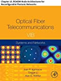 Optical Fiber Telecommunications VIB: Chapter 15. ROADM-Node Architectures for Reconfigurable Photonic Networks (Optics and Photonics)