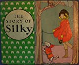 img - for The Story of Silky and the Kitty With the Black Nose book / textbook / text book