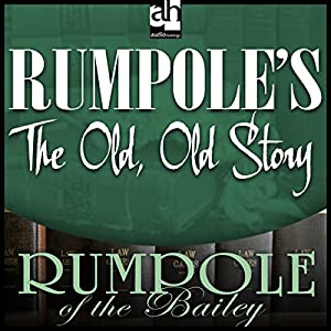 Rumpole's The Old, Old Story Audiobook