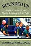 Rounded Up: Artificial Terrorists and Muslim Entrapment After 9/11