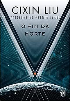 O fim da morte: 3 - 9788556510747 - Livros na Amazon Brasil