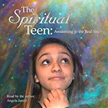 The Spiritual Teen: Awakening to the Real You Audiobook by Angela Jamal Narrated by Angela Jamal