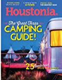 Houstonia Magazine June 2018 The Great Texas Camping Guide