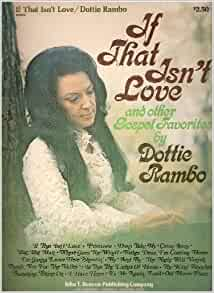 Download Audible Books >> If That Isn't Love and Other Gospel Favorites (B0823): Dottie Rambo: Amazon.com: Books