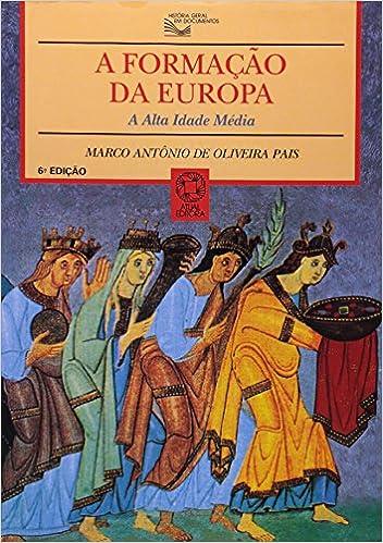 Book FORMACAO DA EUROPA, A - COL. HISTORIA GERAL EM DOCUMENTOS