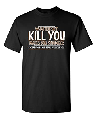 f30206757 Amazon.com: Doesn't Makes Stronger Novelty Graphic Sarcastic Funny T ...