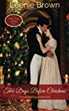 Two Days Before Christmas: A Pride and Prejudice Novella (Darcy Family Holidays) (Volume 1)