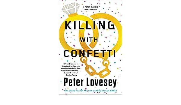 879060f5f3 Killing with Confetti (A Detective Peter Diamond Mystery Book 18 ...