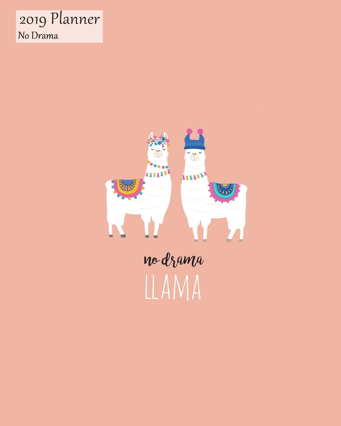 Download 2019 Planner No Drama: Large Weekly Sunday Starting 2019 Organizer Or Appointment Book With Cute Llama Cover ebook