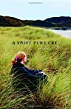 A Swift Pure Cry, Siobhan Dowd, 0440422183