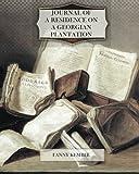 Journal of a Residence on a Georgian Plantation - 1838-1839