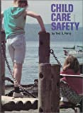 Child Care Safety, Theodore S. Ferry, 0939874962