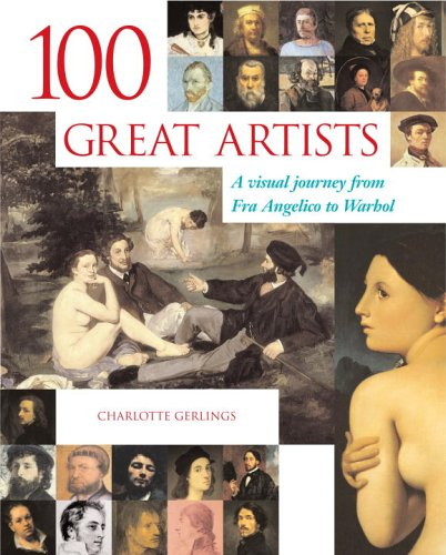Read Online 100 Great Artists: A Visual Journey from Fra Angelico to Andy Warhol ebook