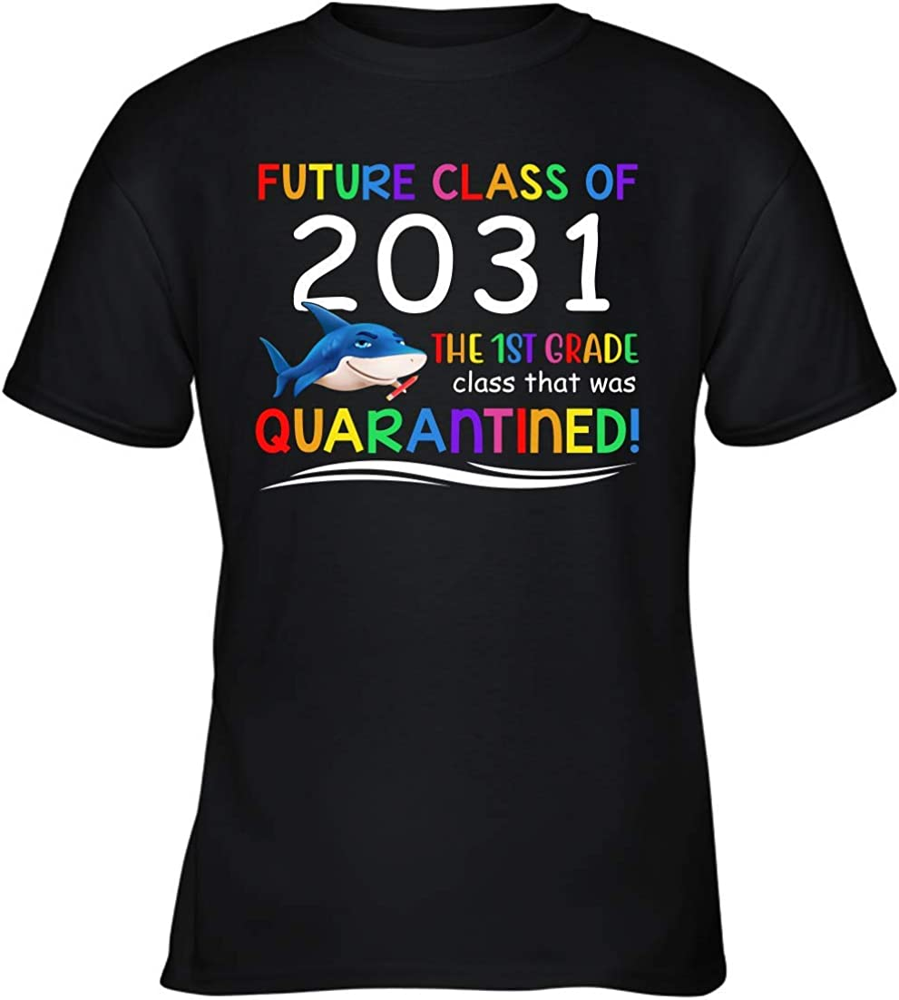 Future Class of 2031 The 1st Grade Class That was Quarantined Shark Back to School Shirt 98