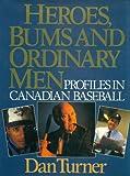 Heroes, Bums, and Ordinary Men, Dan Turner, 0385251890
