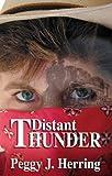 Distant Thunder, Peggy J. Herring, 1931513287
