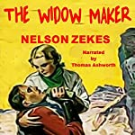 The Widow Maker | Nelson Zekes