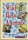 Wild Baby Animals, CELEBRATION PRESS, 0673757579
