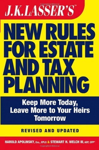 JK Lasser's New Rules for Estate and Tax Planning, Revised and Updated by Apolinsky, Harold I., Welch III, Stewart H. (February 24, 2005) Paperback