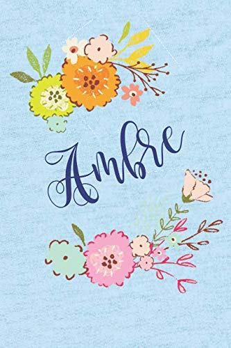 Ambre Rose - Ambre: Personalized Name and Floral Design on Calm Sky Blue Pattern, Lined Paper Note Book For Girls To Draw, Sketch & Crayon or Color (Kids Teens and Adult Journal Flower Cover Books)