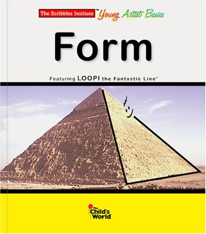 Form (Scribbles Institute Young Artist Basics)