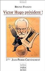 Victor Hugo président !