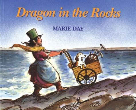 Dragon in the Rocks: A Story Based on the Childhood of the Early Paleontologist, Mary Anning