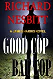 img - for Good Cop Bad Cop (James Harris Series) (Volume 1) book / textbook / text book