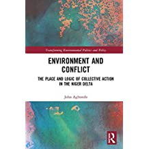 Environment and Conflict: The Place and Logic of Collective Action in the Niger Delta