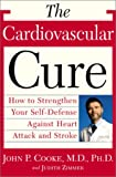 The Cardiovascular Cure, John P. Cooke and Judith Zimmer, 0767908813