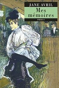 Mes mémoires suivi de Cours de danse fin-de-siècle par Jane Avril