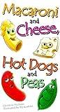 Macaroni and Cheese, Hot Dogs and Peas, Christine Hickson, 0570070449
