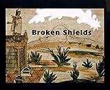 img - for Broken Shields book / textbook / text book