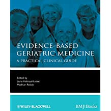 Evidence-Based Geriatric Medicine: A Practical Clinical Guide