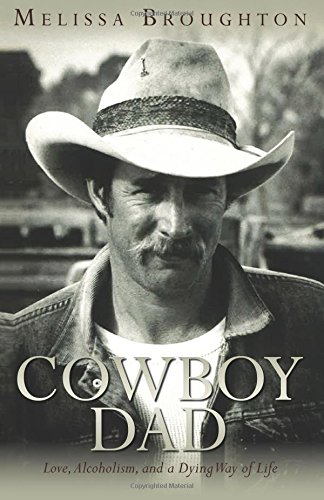 Download Cowboy Dad: Love, Alcoholism, and a Dying Way of Life ebook
